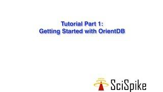 OrientDB Tutorial 1 of 5: Getting Started