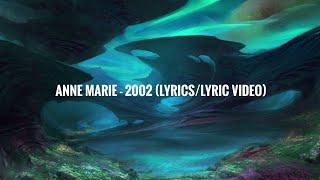 Anne-Marie - 2002 (Lyrics/Lyric Video) - YouTube