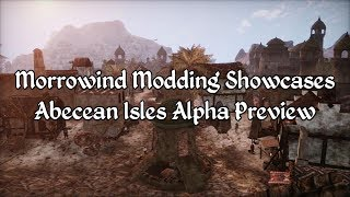 Morrowind Modding Showcases - Abecean Isles Alpha Preview