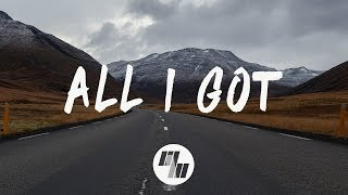 Said The Sky   All I Got (Lyrics  Lyric Video) With Kwesi
