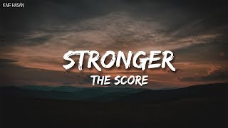 Stronger   The Score (Lyric Video)