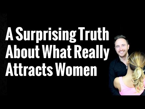 A Surprising Truth About What Really Attracts Women