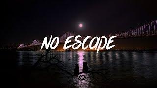 7RU7H - No Escape (Lyrics - Lyric Video)