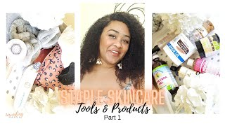 Staple Skincare Tools & Products | Part 1