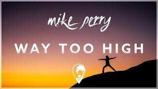 Mike Perry - Way Too High [Lyrics CC]