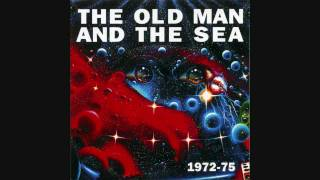 The Old Man And The Sea - Down by the Sea