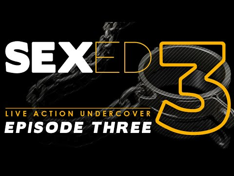 SEXED: Dangerous Sex Advice for Kids (Episode 3)