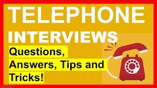 TELEPHONE INTERVIEW QUESTIONS, Answers & TIPS!