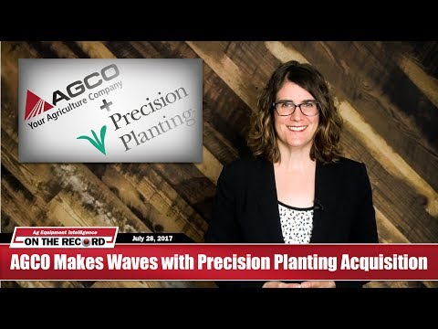 On the Record: AGCO Makes Waves with Precision Planting Acquisition