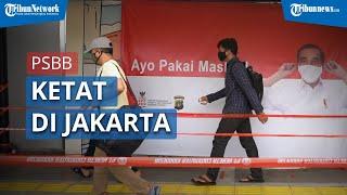 Suasana Pemberlakuan PSBB Ketat di Jakarta, Dimulai Senin hingga 2 Pekan ke Depan