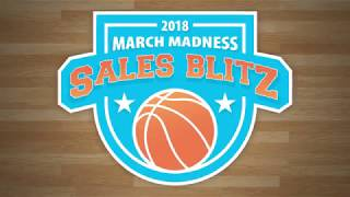 2018 March Madness Sales Blitz
