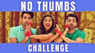 NO THUMBS Challenge | Rimorav Vlogs