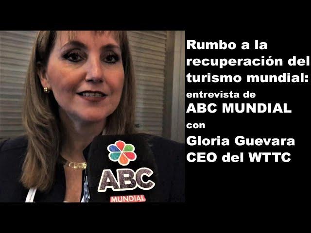 Gloria Guevara Manzo, Presidenta y CEO del WTTC - Entrevista sobre el futuro del turismo mundial
