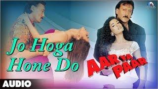 Aar Ya Paar - Jo Hoga Hone Do Full Audio Song   Jackie