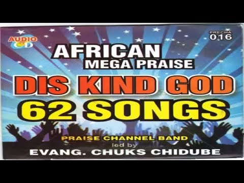 NIGERIAN GOSPEL MUSIC  -  DIS KIND GOD | CHUKS CHIDUBE | AFRICAN MEGA PRAISE SONGS