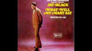 Jay Black - WHAT WILL MY MARY SAY  (1966)