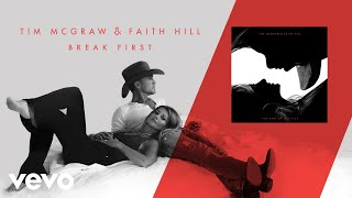 Tim McGraw, Faith Hill - Break First (Audio)