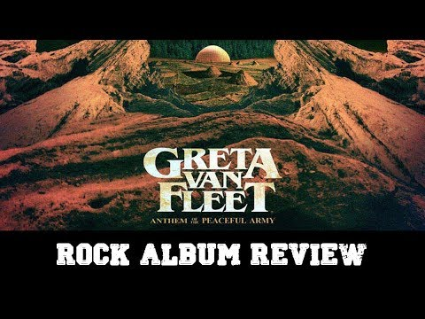 "Rock Album Review – Greta Van Fleet ""Anthem of the Peaceful Army"""