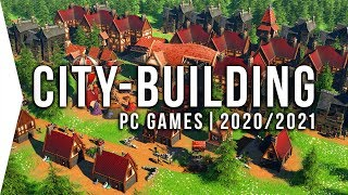 24 New Upcoming PC City-building Games in 2020 & 2021 ► Survival Simulation City-builders!