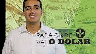 Para onde vai o Dólar 18/05/2017