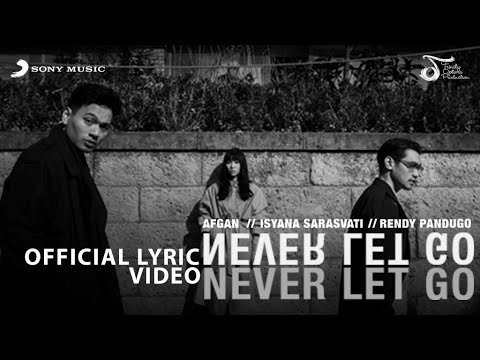Afgan, Isyana Sarasvati, Rendy Pandugo - Never Let Go | Official Video Lirik - Trinity Optima Production