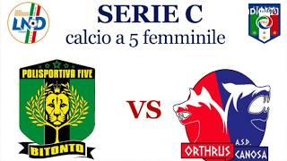 Polisportiva Bitonto femminile C5 - Asd Orthrus Canosa
