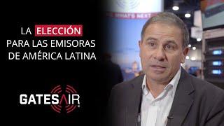 La Elección América Latina | GatesAir
