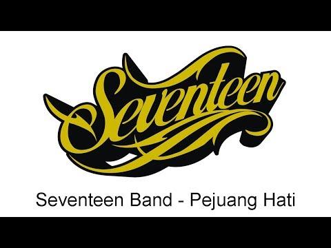 Seventeen - Pejuang Hati