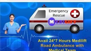Avail 24 Hours Medilift Low Fare Ambulance Service in Gola Road in Patna