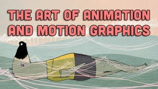 The Art Of Animation And Motion Graphics | Off Book | PBS Digital Studios