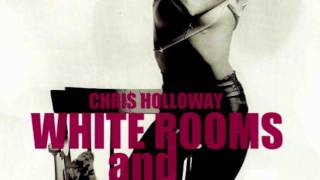 Chris Holloway- White Rooms and Scarlet Fingertips