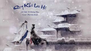 [Cover Lời Việt] Quy Khứ Lai Hề |归去来兮| Phoenix - OST Song Thế Sủng Phi 2