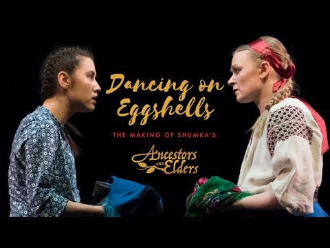 Dancing on Eggshells - The Making of Shumka's Ancestors & Elders