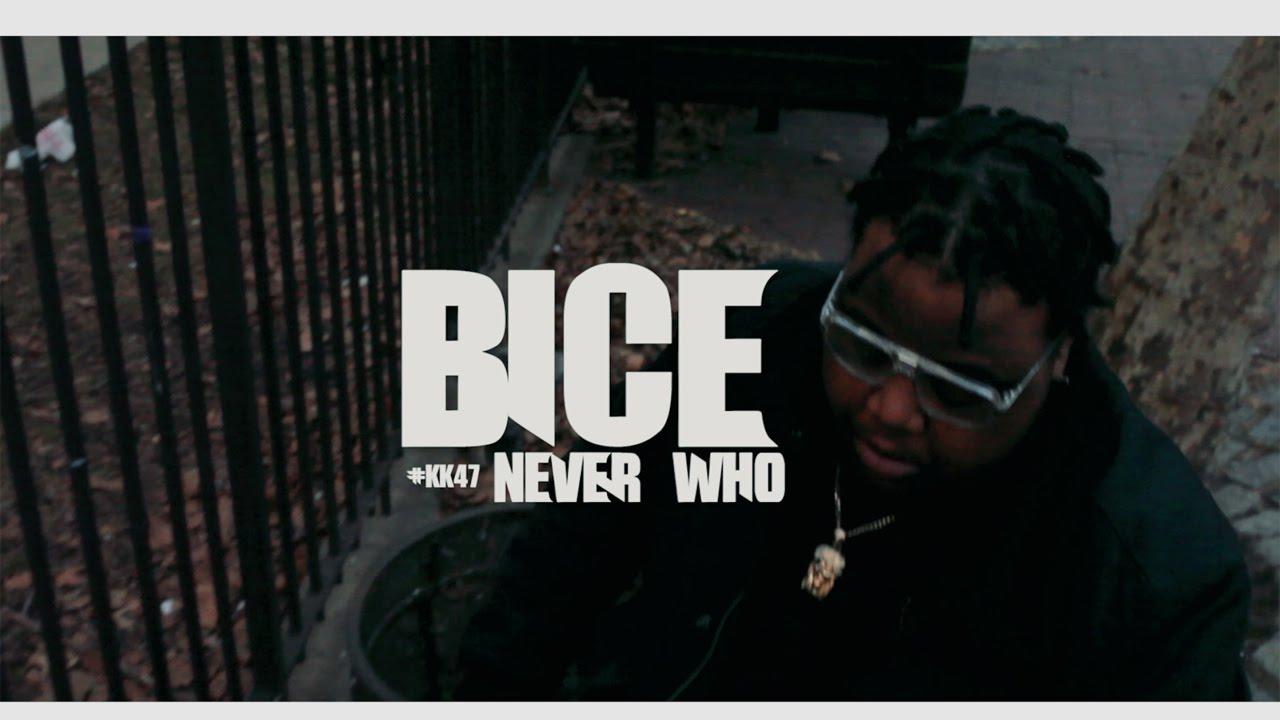 KK47 PRESENTS: BICE - NEVER WHO