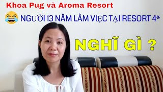 Khoa Pug và Aroma resort dưới cái nhìn của người 13 năm làm ở resort 4*/ Phan Rang Life