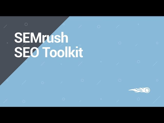SEMrush Overview Series: SEO toolkit 動画