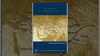 Emerging Ties: India and Central Asia