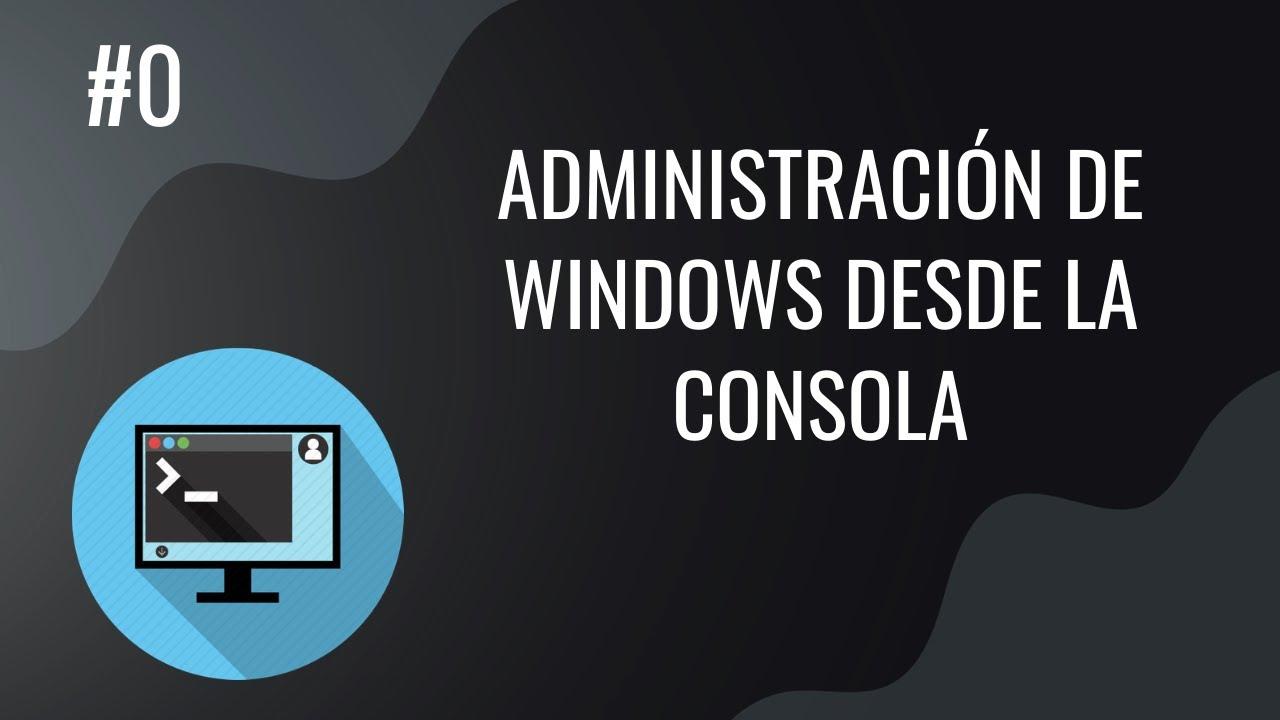 Portada del curso Administración de Windows desde la consola
