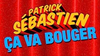 Ça va bouger - Patrick Sébastien - Vidéo Lyrics
