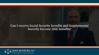 Video thumbnail: Can I receive Social Security benefits and Supplemental Security Income (SSI) benefits?