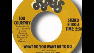 Lou Courtney - What Do You Want Me To Do.wmv