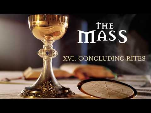 The Mass: 16 – Concluding Rites