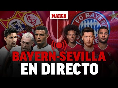Bayern vs Sevilla, Supercopa de Europa EN DIRECTO PRÓRROGA I MARCA