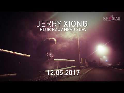 Jerry Xiong 'Hlub Hauv Npau Suav' 12.05.17(Official Audio Preview)