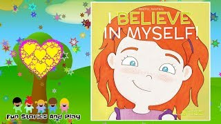 I BELIEVE IN MYSELF! 💛CONFIDENCE BUILDER BOOK FOR KIDS - Kids Stories Read Aloud | Fun Stories Play