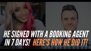 How This Artist Signed With A Booking Agent in 7 Days!