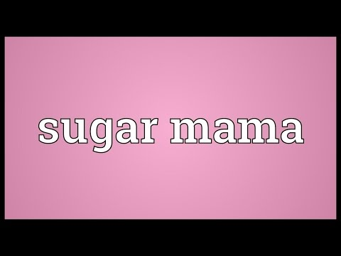 Sugar mama Meaning