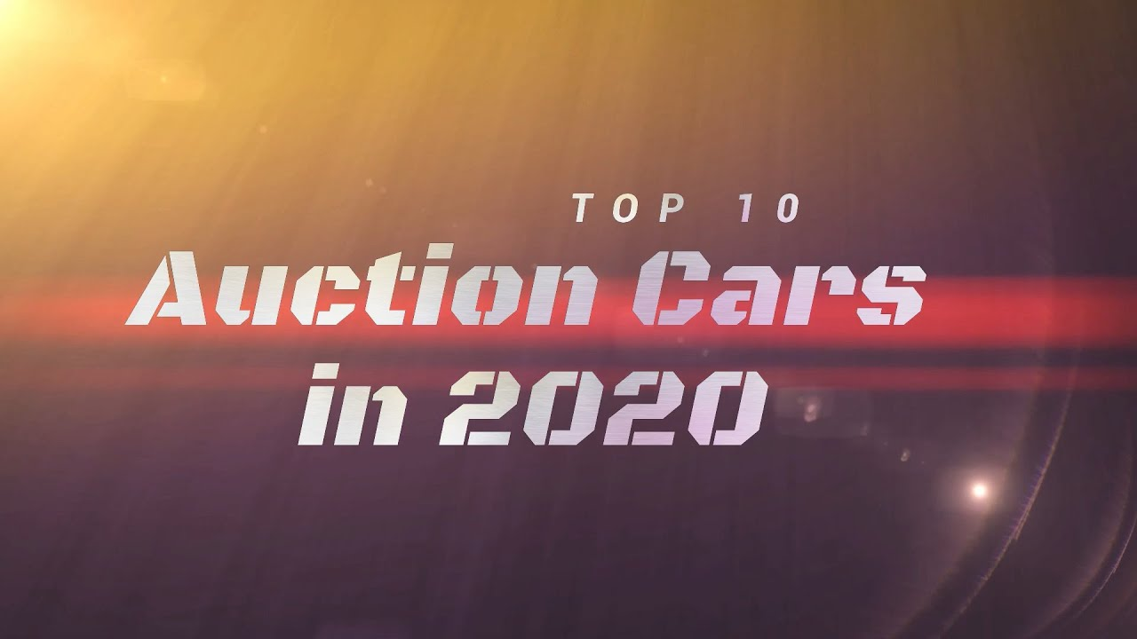 TOP 10 Auction Cars in 2020