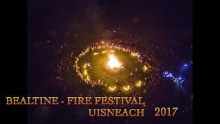 Bealtine Uisneach 2017 - Fire Festival