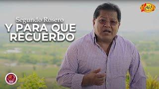 Y para que recuerdo - Segundo Rosero  (Video)